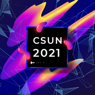 the text CSUN 2021 written on an abstract background